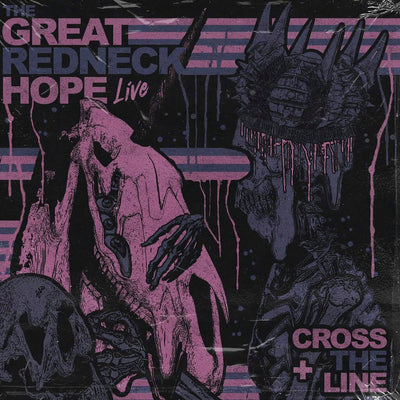 The Great Redneck Hope - Live + Cross The Line