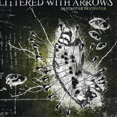 Destroyer Destroyer - Littered With Arrows