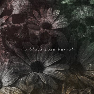 A Black Rose Burial - An Awakening Of Revenants