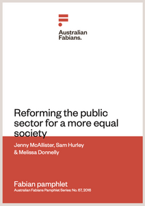Fabians Pamphlet 67: Reforming the public sector for a more equal society