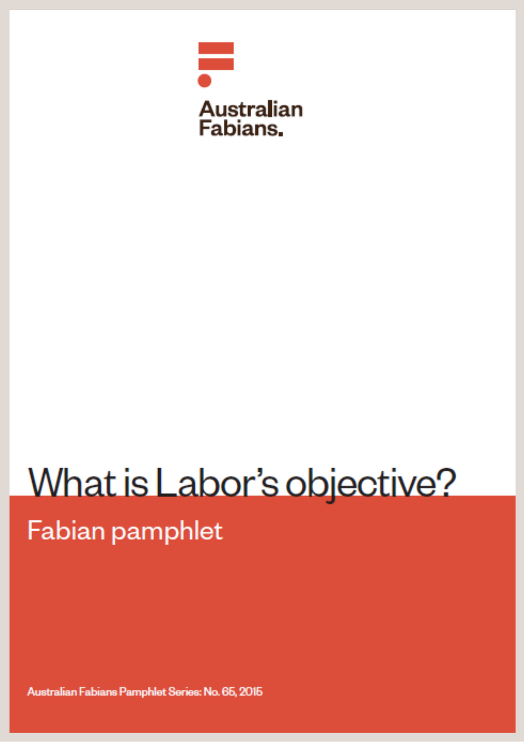 Fabian Phamplet 65: What is Labor's objective?