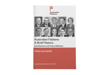 Load image into Gallery viewer, Pre-Order - Fabian Pamphlet 74: Australian Fabians: A Brief History