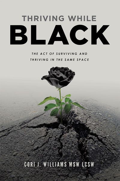 Thriving While Black (FREE SHIPPING ON BOOK ORDERS) - CKC Publishing House Bookstore