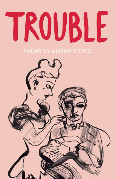 Read all about it: 'Trouble' by Alison Winch