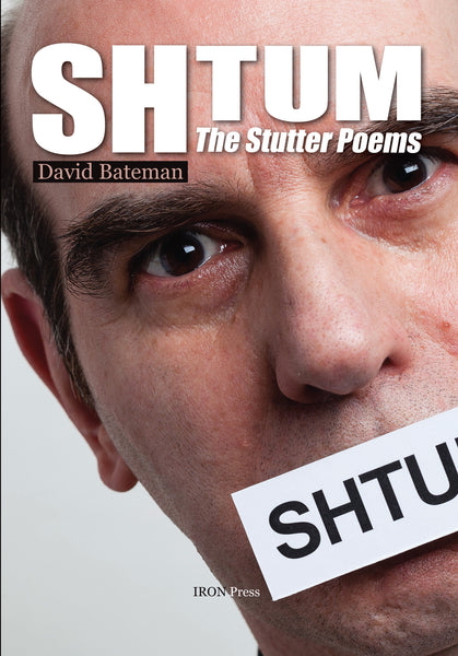 The Background To Shtum: The Stutter Poems David Bateman