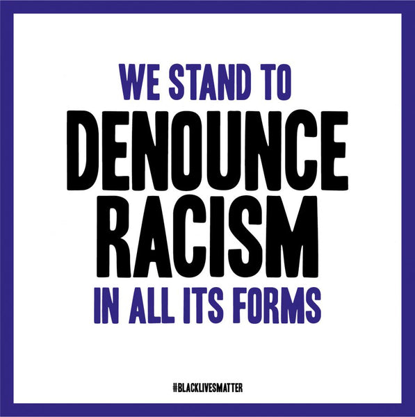 Statement: We stand to denounce racism in all its forms.