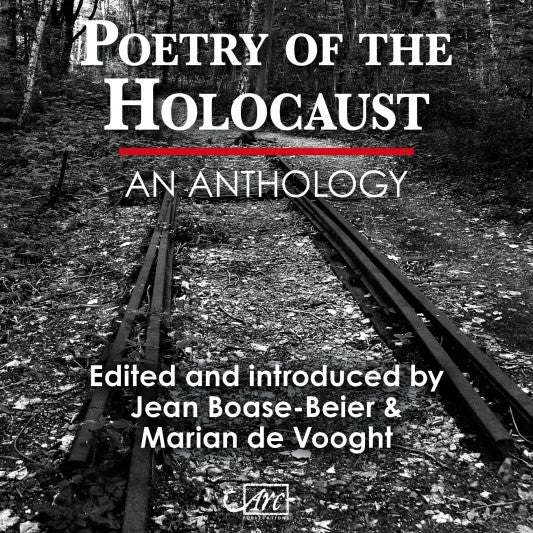 OUR TRANSLATED BOOK OF THE MONTH: POETRY OF THE HOLOCAUST. A NEW ANTHOLOGY FROM ARC PUBLICATIONS