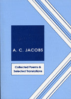 A.C. Jacobs: Collected Poems and Selected Translations