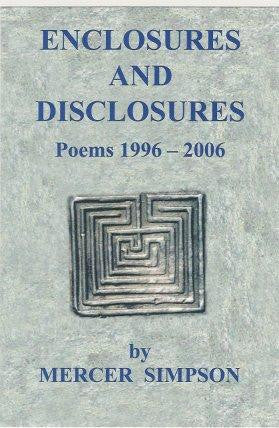Enclosures and Disclosures: Poems 1996- 2006