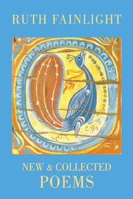Ruth Fainlight: New & Collected Poems