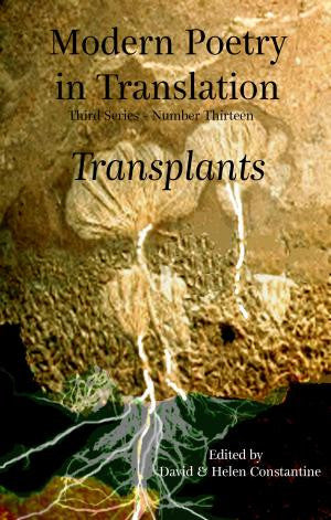 Modern Poetry in Translation (Series 3 No.13) Transplants