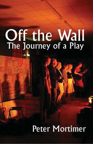 Off The Wall: the journey of a play
