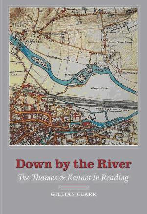 Down by the River: the Thames and Kennet in Reading