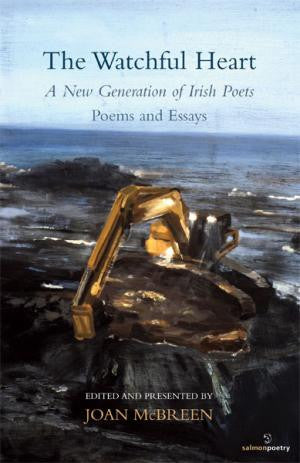 The Watchful Heart: A New Generation of Irish Poets