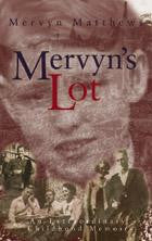 Mervyn's Lot: An Extraordinary Childhood Memoir