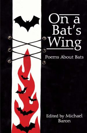 On A Bat's Wing: Poems About Bats