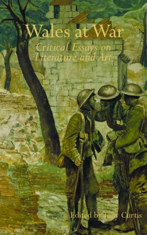 Wales at War: Critical Essays on Literature and Art