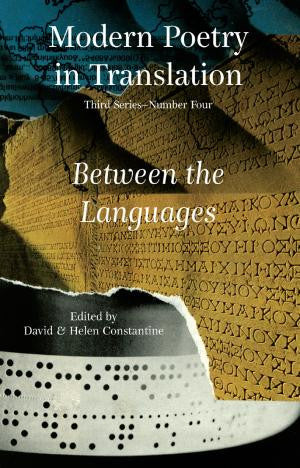 Modern Poetry in Translation (Series 3 No.4) Between the Languages