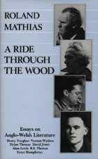 A Ride Through the Wood: Essays on Anglo-Welsh Literature