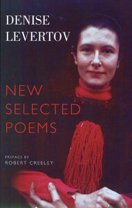 Denise Levertov: New Selected Poems