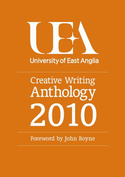 UEA Creative Writing Anthology 2010