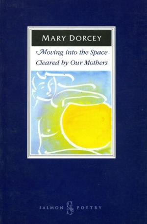 Moving into the Space Cleared by Our Mothers