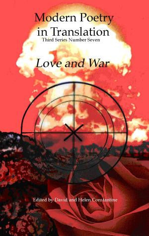 Modern Poetry in Translation (Series 3 No.7) Love and War