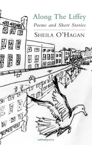 Along the Liffey: Poems and Short Stories