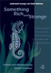 Something Rich and Strange: Selected Essays on Samuel Selvon