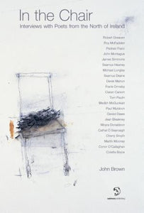 In the Chair: Interviews with Poets from the North of Ireland