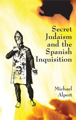 Secret Judaism and the Spanish Inquisition