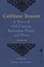 Caribbean Treasure: A Trove of 18th Century Barbadian Poetry and Prose, Volume 1