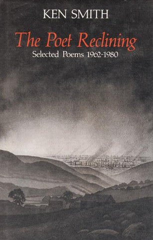 The Poet Reclining: Selected Poems 1962-1980
