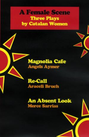 A Female Scene: Three Plays by Catalan Women