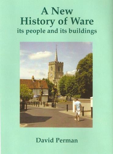 A New History of Ware, its People and its Buildings