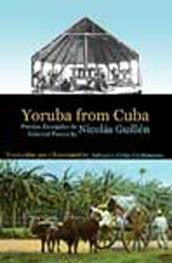 Yoruba from Cuba: Selected Poems of Nicolas Guillen