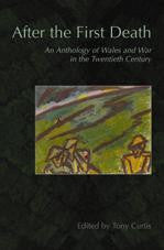 After the First Death: An Anthology of Wales and War in the Twentieth Century