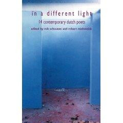 In a Different Light: Fourteen Contemporary Dutch Poets