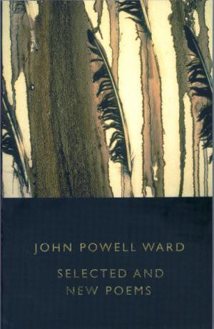 John Powell Ward: Selected and New Poems