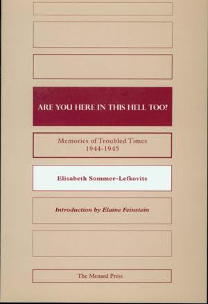 Are You Here in this Hell too? Memories of Troubled Times 1944-1945