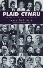 Plaid Cymru: The Emergence of a Political Party