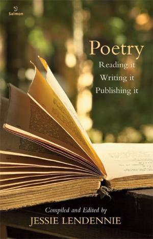 Poetry: Reading it, Writing it, Publishing it