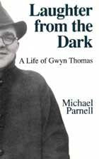Laughter from the Dark: A Life of Gwyn Thomas