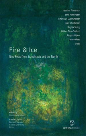 Fire & Ice: Nine Poets from Scandinavia and the North