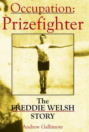 Occupation, Prizefighter: The Freddie Welsh Story