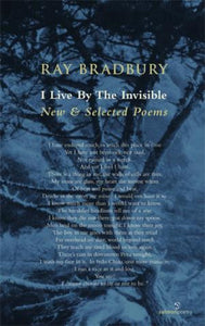 I Live By The Invisible: New and Selected Poems
