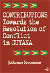 Contributions Towards the Resolution of Conflict in Guyana