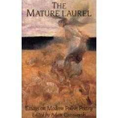 The Mature Laurel: Essays on Modern Polish Poetry
