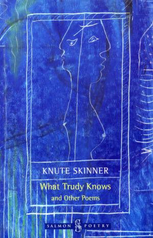 What Trudy Knows and Other Poems
