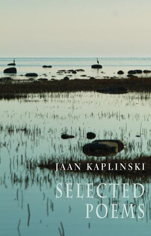 Jaan Kaplinski: Selected Poems